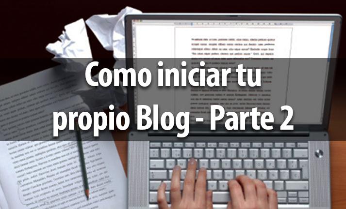 Guia para principiantes: Como iniciar tu propio blog – Parte 2