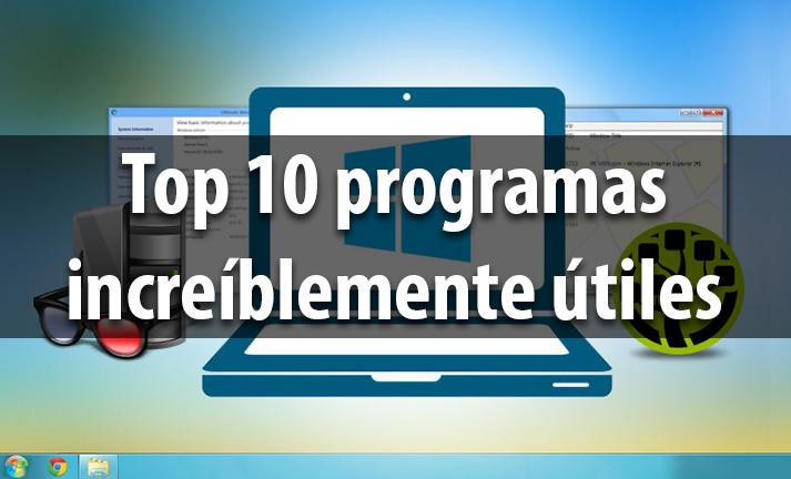 Top 10 programas increíblemente útiles para Windows