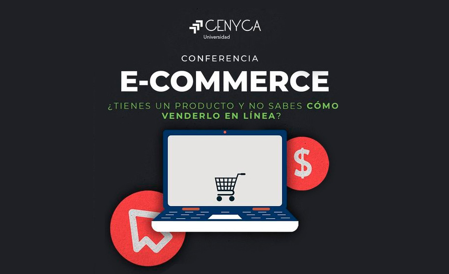 Conferencia E-commerce – CENYCA Universidad
